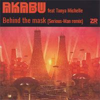 Akabu feat Tanya Michelle - Behind the mask (Serious-Man remix)