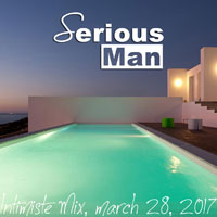 Serious-Man - Intimiste Mix, march 28, 2017