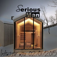 Serious-Man - Intimiste mix 02 01 2015