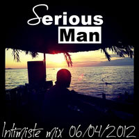 Serious-Man - Intimiste mix 06 04 2012