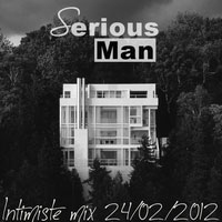 Serious-Man - Intimiste mix 24 02 2012