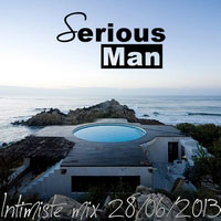 Serious-Man - Intimiste mix 28 06 2013