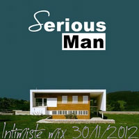 Serious-Man - Intimiste mix 30 11 2012