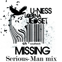 U-Ness & JedSet feat Lorena - Missing (Serious-Man mix)