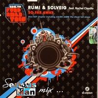 Rumi & Solveig feat Rachel Claudio - So far away (Serious-Man mix)